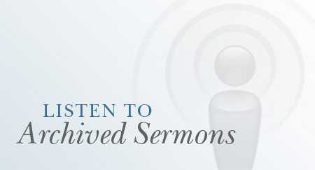 Listen to Archived Sermons